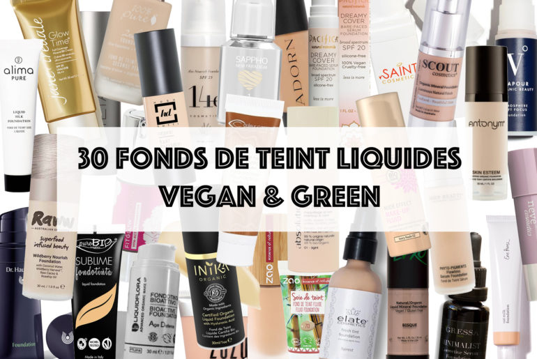 30 fonds de teint liquides vegan et green (composition naturelle) !